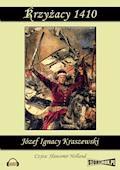 Krzyżacy 1410 - Józef Ignacy Kraszewski - audiobook