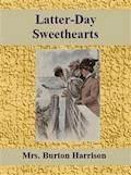 Latter-Day Sweethearts - Mrs. Burton Harrison - E-Book