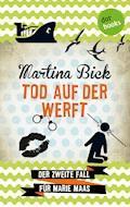 Tod auf der Werft: Der zweite Fall für Marie Maas - Martina Bick - E-Book