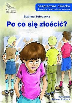 Po co się złościć? - Elżbieta Zubrzycka - ebook