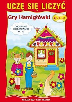 Uczę się liczyć. Gry i łamigłówki. 6-7 lat. Dodawanie i odejmowanie do 20 - Beata Guzowska - ebook