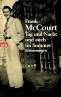 Tag und Nacht und auch im Sommer - Frank McCourt - E-Book