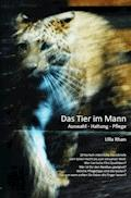 Das Tier im Mann - Ulla Rahn-Huber - E-Book