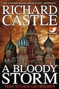 Derrick Storm: A Bloody Storm - Vom Sturm getrieben - Richard Castle - E-Book