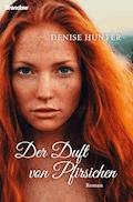 Der Duft von Pfirsichen - Denise Hunter - E-Book
