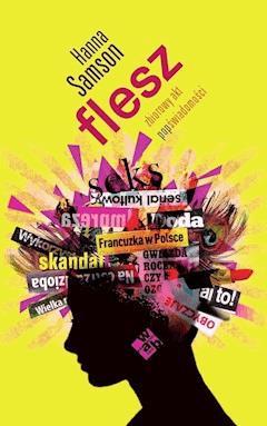 Flesz. Zbiorowy akt popświadomości - Hanna Samson - ebook