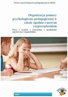 Organizacja pomocy psychologiczno-pedagogicznej w szkole zgodnie z nowym rozporządzeniem. Praca z uczniem z orzeczeniem o upośledzeniu umysłowym w stopniu lekkim - Katarzyna Krystofiak - ebook