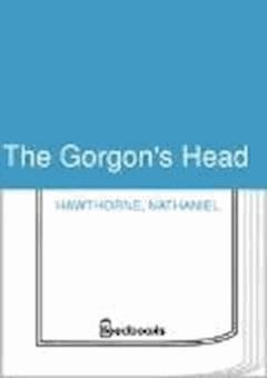 The Gorgon's Head - Nathaniel Hawthorne - ebook