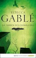 Die Farben des Chamäleons - Rebecca Gablé - E-Book