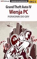 Grand Theft Auto IV - PC - poradnik do gry - Maciej Jałowiec - ebook