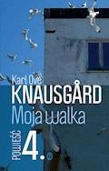 Moja walka. Księga 4 - Karl Ove Knausgård - ebook