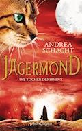 Jägermond - Die Tochter des Sphinx - Andrea Schacht - E-Book