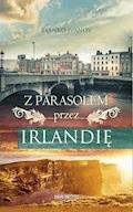Z parasolem przez Irlandię - Tsanko Ivanov - ebook