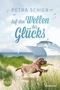 Auf den Wellen des Glücks - Petra Schier - E-Book