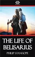 The Life of Belisarius - Philip Stanhope - E-Book