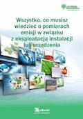 Wszystko, co musisz wiedzieć o pomiarach emisji  w związku z eksploatacją instalacji lub urządzenia - Karolina Szewczyk-Cieślik - ebook