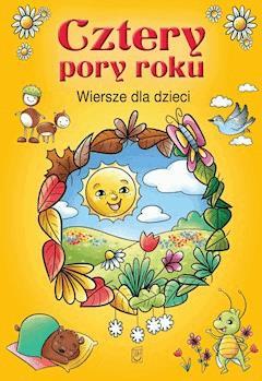 Cztery pory roku. Wiersze dla dzieci - Opracowanie zbiorowe - ebook