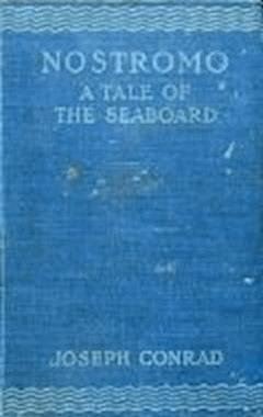 Nostromo: A Tale of the Seaboard - Joseph Conrad - ebook