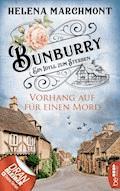 Bunburry - Vorhang auf für einen Mord - Helena Marchmont - E-Book