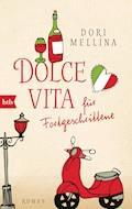 Dolce vita für Fortgeschrittene - Dori Mellina - E-Book