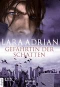 Gefährtin der Schatten - Lara Adrian - E-Book