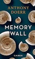 Memory Wall - Anthony Doerr - E-Book