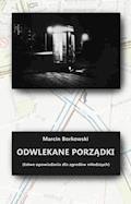 Odwlekane porządki - Marcin Borkowski - ebook