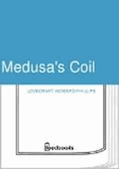 Medusa's Coil - Howard Phillips Lovecraft - ebook