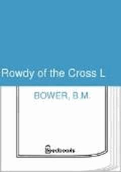 Rowdy of the Cross L - B.M. Bower - ebook