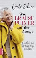 Wie Brausepulver auf der Zunge - Greta Silver - E-Book + Hörbüch