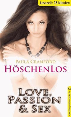 HöschenLos | Erotische 26 Minuten - Love, Passion & Sex (Dreier, Outdoor, Tabulos) - Paula Cranford - E-Book