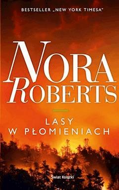 Lasy w płomieniach - Nora Roberts - ebook