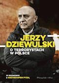 Jerzy Dziewulski o terrorystach w Polsce - Jerzy Dziewulski, Krzysztof Pyzia - ebook