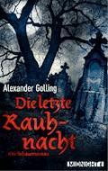 Die letzte Rauhnacht - Alexander Lorenz Golling - E-Book
