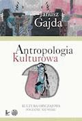 Antropologia kulturowa. Część II - Janusz Gajda - ebook