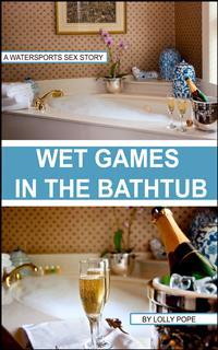 Wet Games In The Bathtub Lolly Pope Ebook Legimi Online