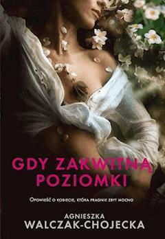 Gdy zakwitną poziomki - Agnieszka Walczak - Chojecka - ebook