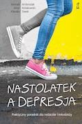 Nastolatek a depresja. Praktyczny poradnik dla rodziców i młodzieży - Artur Kołakowski, Konrad Ambroziak, Klaudia Siwek - ebook