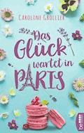 Das Glück wartet in Paris - Caroline Grollier - E-Book
