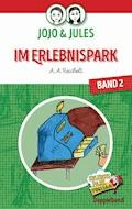 JoJo & Jules - Im Erlebnispark - A. A. Reichelt - E-Book