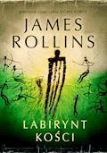 Labirynt kości - James Rollins - ebook