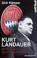 Kurt Landauer - Dirk Kämper - E-Book