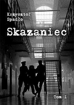 Skazaniec - Krzysztof Spadło - ebook