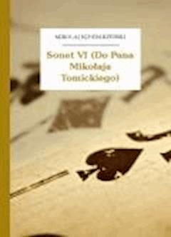 Sonet VI (Do Pana Mikołaja Tomickiego) - Sęp Szarzyński, Mikołaj - ebook
