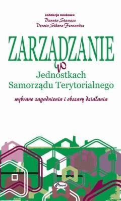Zarządzanie w jednostkach samorządu terytorialnego - Danuta Stawasz, Dorota Sikora-Fernandez - ebook