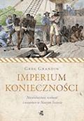 Imperium konieczności. Niewolnictwo, wolność i oszustwo w Nowym Świecie - Greg Grandin - ebook