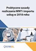 Praktyczne zasady rozliczania WNT i importu usług w 2018 roku - Justyna Kowalik - ebook