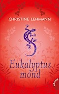 Eukalyptusmond - Christine Lehmann - E-Book
