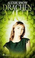 Drachenmut - Alexis Snow - E-Book
