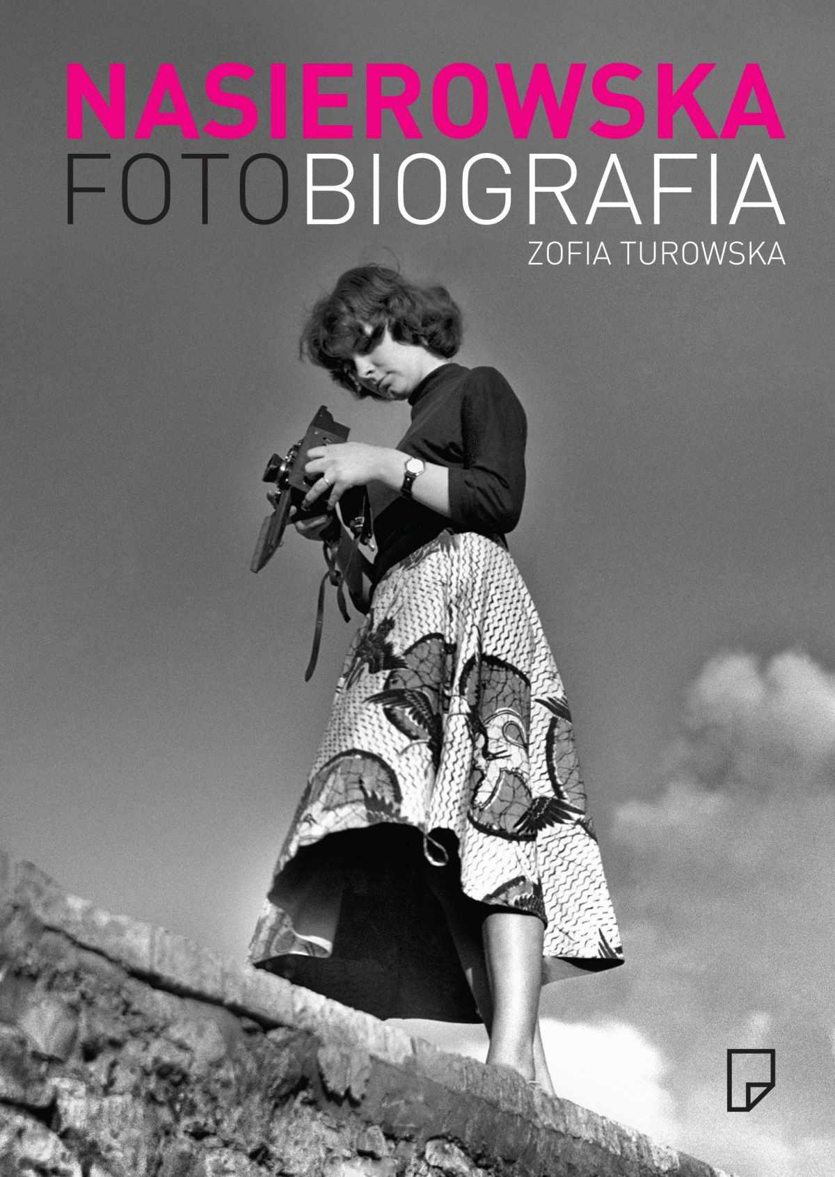 Fotobiografia. Zofia Nasierowska - Tylko w Legimi możesz przeczytać ten tytuł przez 7 dni za darmo. - Zofia Turowska